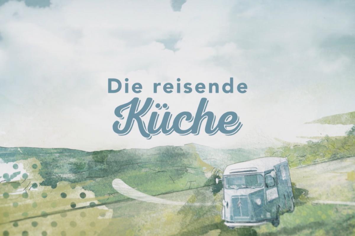 Die reisende Küche (ServusTV)